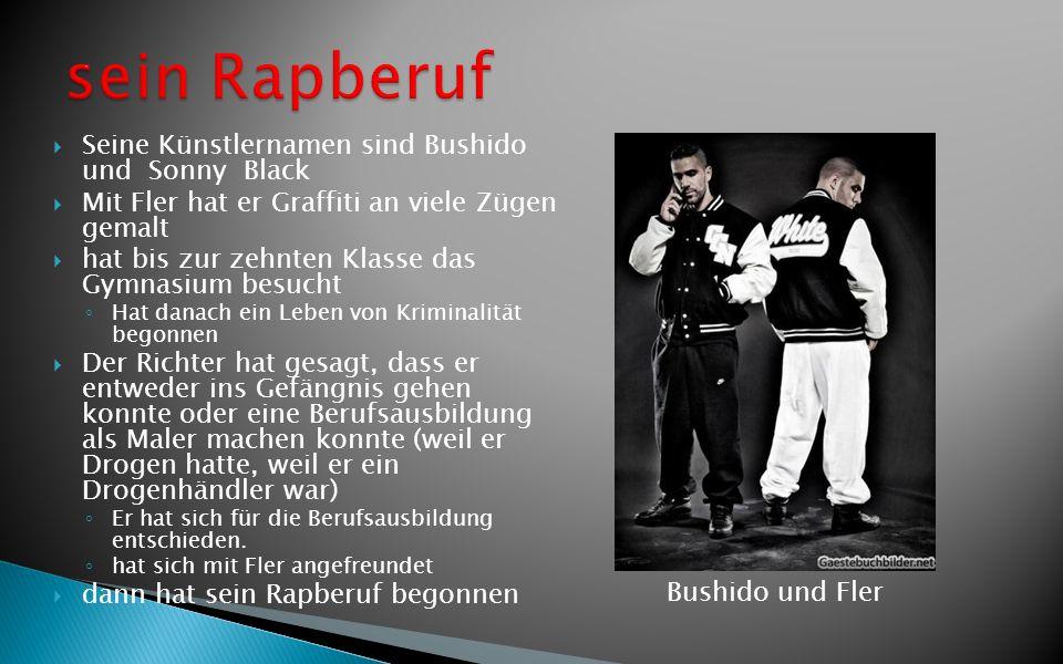 Seine Künstlernamen sind Bushido und Sonny Black Mit Fler hat er Graffiti an viele Zügen gemalt hat bis zur zehnten Klasse das Gymnasium besucht Hat d
