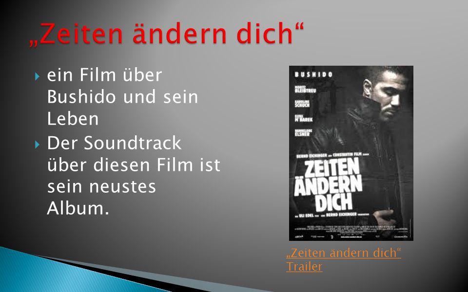 ein Film über Bushido und sein Leben Der Soundtrack über diesen Film ist sein neustes Album. Zeiten ändern dich Trailer
