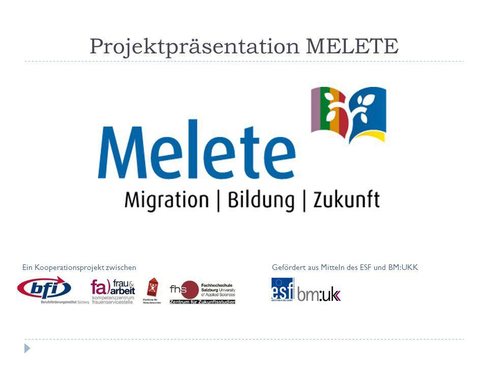 Projektpräsentation MELETE Ein Kooperationsprojekt zwischenGefördert aus Mitteln des ESF und BM:UKK