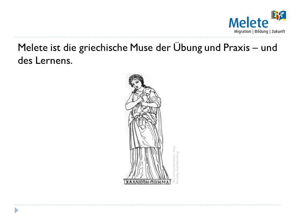 Melete ist die griechische Muse der Übung und Praxis – und des Lernens.