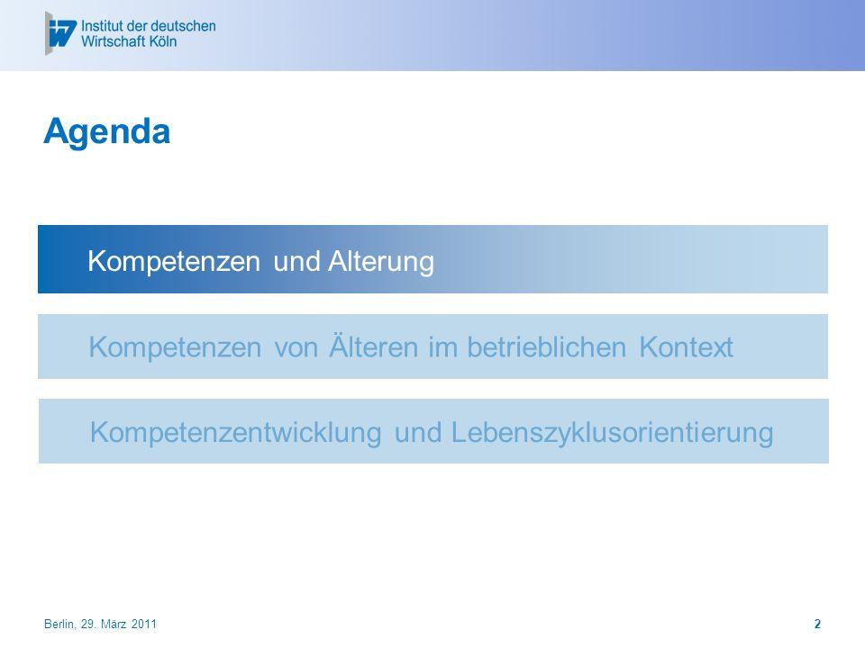 Kompetenzentwicklung und Lebenszyklusorientierung Kompetenzen von Älteren im betrieblichen Kontext Agenda Kompetenzen und Alterung Berlin, 29. März 20