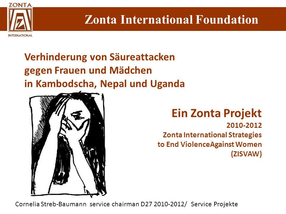 Cornelia Streb-Baumann service chairman D27 2010-2012/ Service Projekte Zonta International Foundation Verhinderung von Säureattacken gegen Frauen und
