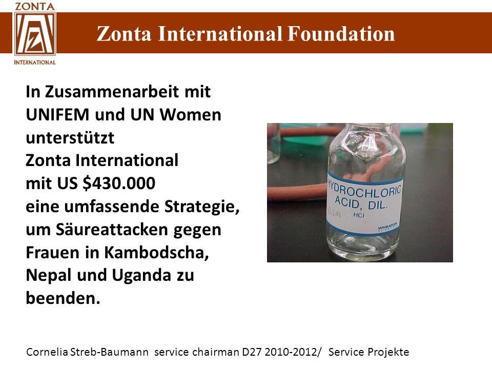 Zonta International Foundation Cornelia Streb-Baumann service chairman D27 2010-2012/ Service Projekte Zonta International Foundation In Zusammenarbei