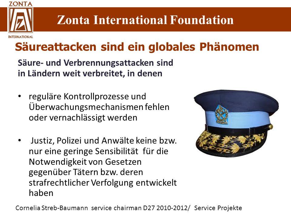 Cornelia Streb-Baumann service chairman D27 2010-2012/ Service Projekte Zonta International Foundation Säure- und Verbrennungsattacken sind in Ländern