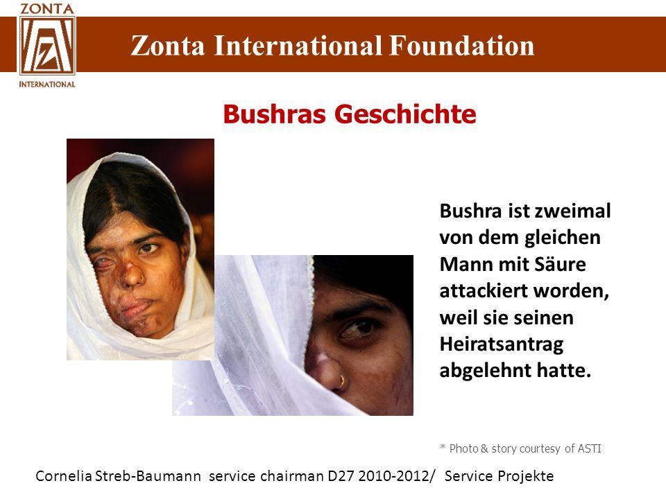 Cornelia Streb-Baumann service chairman D27 2010-2012/ Service Projekte Zonta International Foundation Bushras Geschichte Bushra ist zweimal von dem g