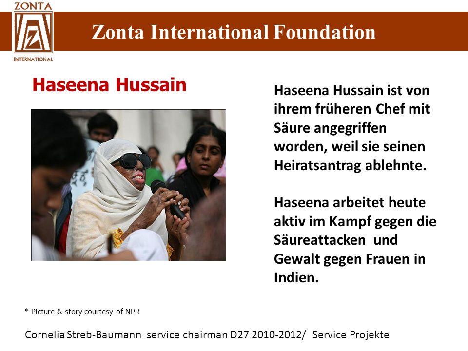 Cornelia Streb-Baumann service chairman D27 2010-2012/ Service Projekte Zonta International Foundation Haseena Hussain Haseena Hussain ist von ihrem f