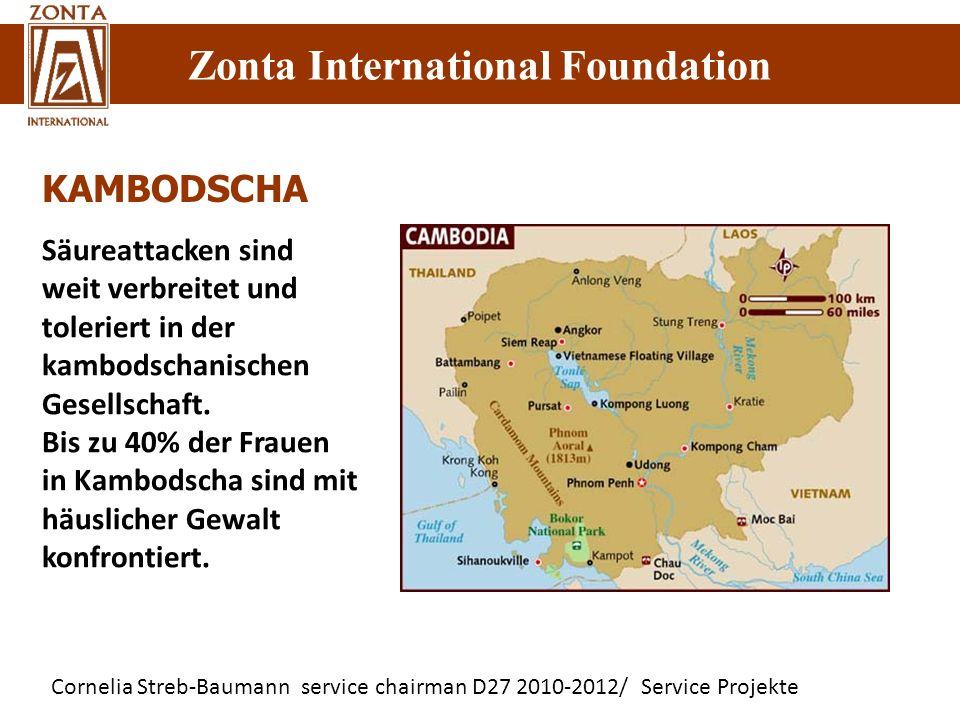 Cornelia Streb-Baumann service chairman D27 2010-2012/ Service Projekte Zonta International Foundation KAMBODSCHA Säureattacken sind weit verbreitet u