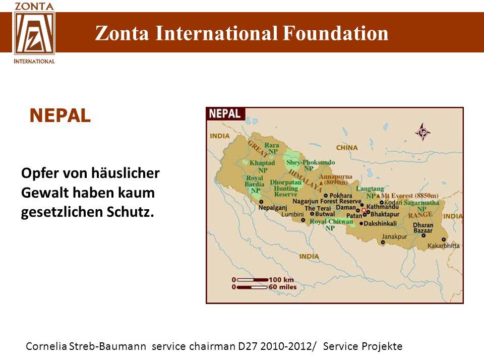 Cornelia Streb-Baumann service chairman D27 2010-2012/ Service Projekte Zonta International Foundation NEPAL Opfer von häuslicher Gewalt haben kaum ge