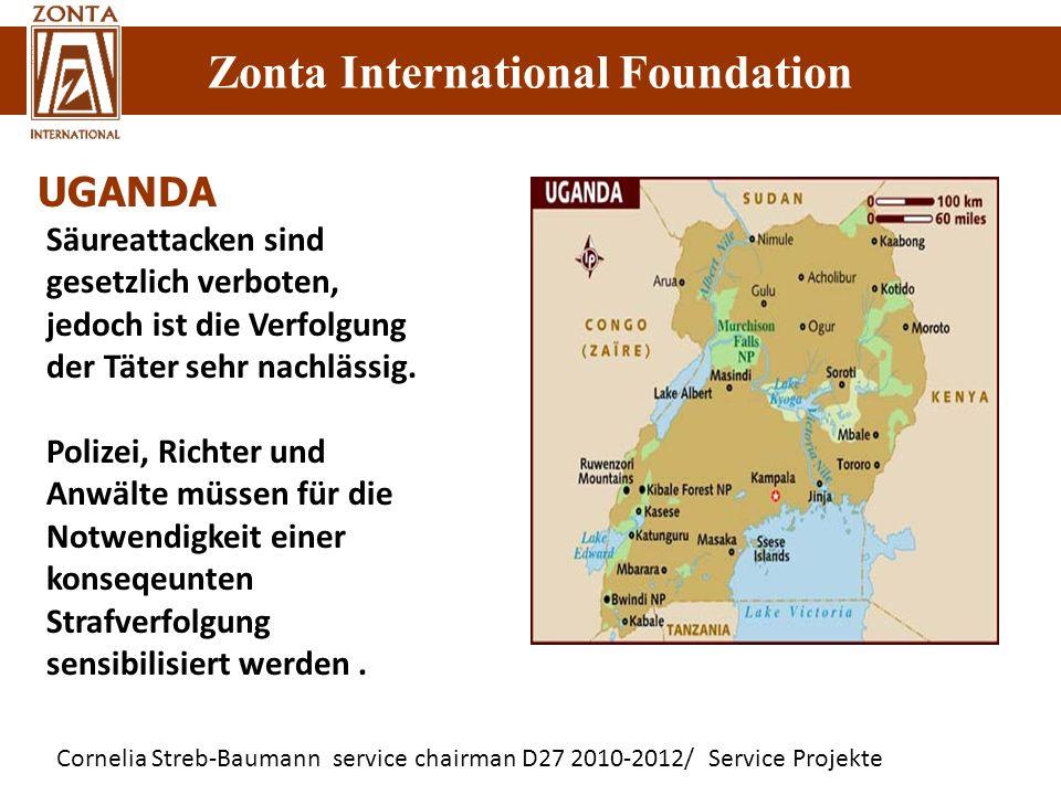 Cornelia Streb-Baumann service chairman D27 2010-2012/ Service Projekte Zonta International Foundation UGANDA Säureattacken sind gesetzlich verboten,