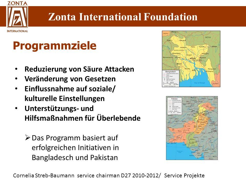 Cornelia Streb-Baumann service chairman D27 2010-2012/ Service Projekte Zonta International Foundation Reduzierung von Säure Attacken Veränderung von