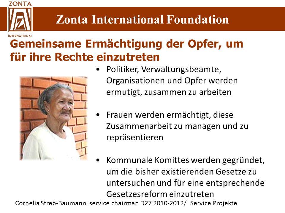 Cornelia Streb-Baumann service chairman D27 2010-2012/ Service Projekte Zonta International Foundation Gemeinsame Ermächtigung der Opfer, um für ihre