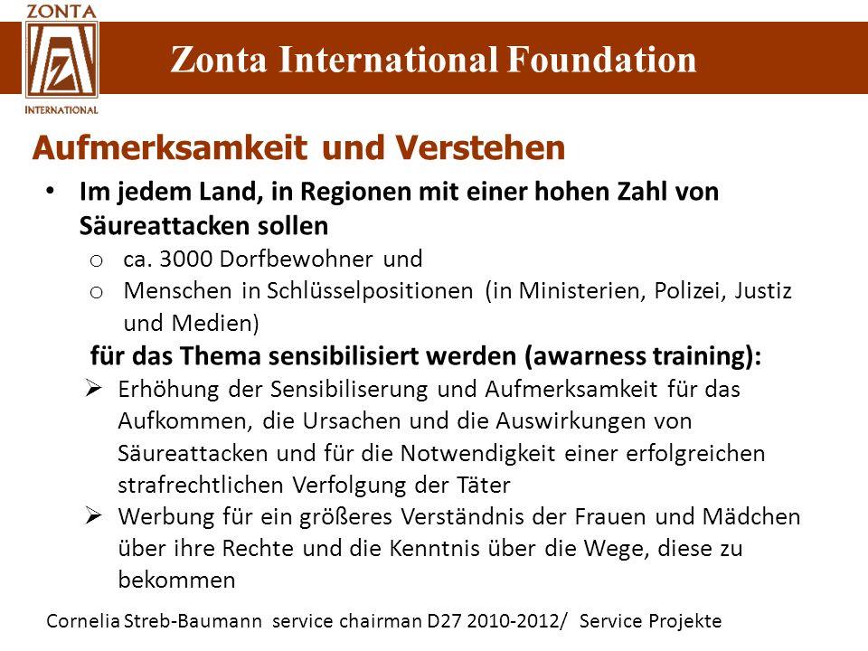 Cornelia Streb-Baumann service chairman D27 2010-2012/ Service Projekte Zonta International Foundation Aufmerksamkeit und Verstehen Im jedem Land, in