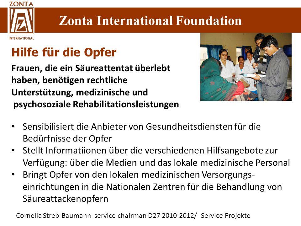 Cornelia Streb-Baumann service chairman D27 2010-2012/ Service Projekte Zonta International Foundation Hilfe für die Opfer Frauen, die ein Säureattent