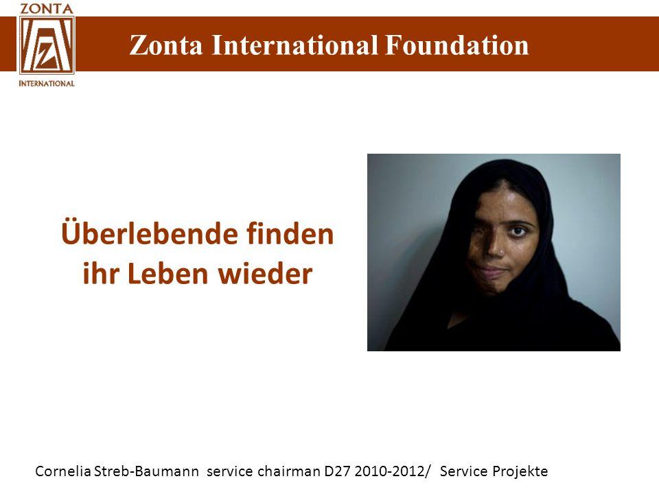 Cornelia Streb-Baumann service chairman D27 2010-2012/ Service Projekte Zonta International Foundation Überlebende finden ihr Leben wieder Zonta Inter