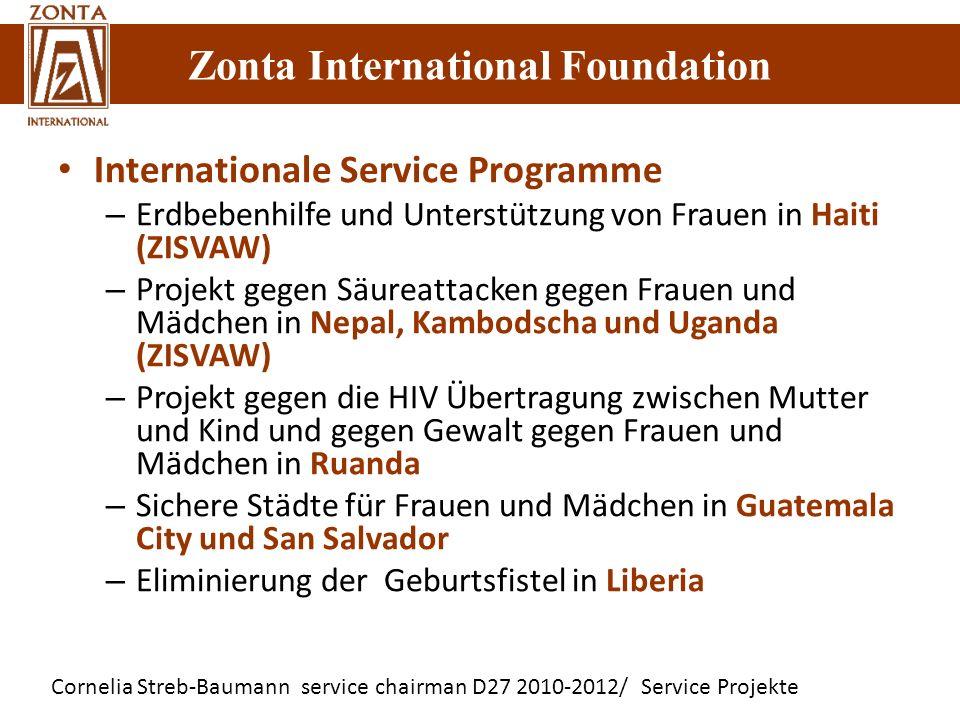 Zonta International Foundation Cornelia Streb-Baumann service chairman D27 2010-2012/ Service Projekte Zonta International Foundation Internationale S