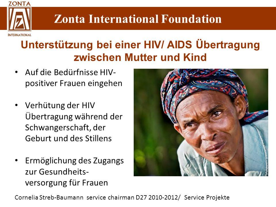 Zonta International Foundation Cornelia Streb-Baumann service chairman D27 2010-2012/ Service Projekte Zonta International Foundation Auf die Bedürfni