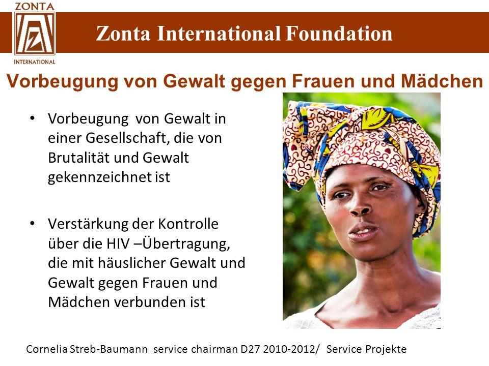 Zonta International Foundation Cornelia Streb-Baumann service chairman D27 2010-2012/ Service Projekte Zonta International Foundation Vorbeugung von G