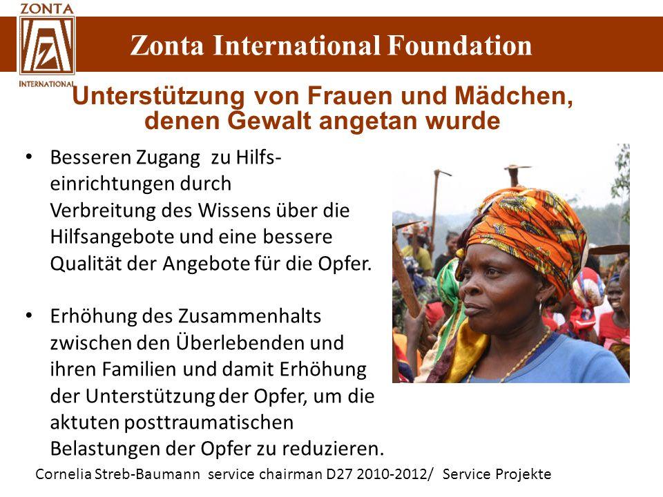 Zonta International Foundation Cornelia Streb-Baumann service chairman D27 2010-2012/ Service Projekte Zonta International Foundation Unterstützung vo