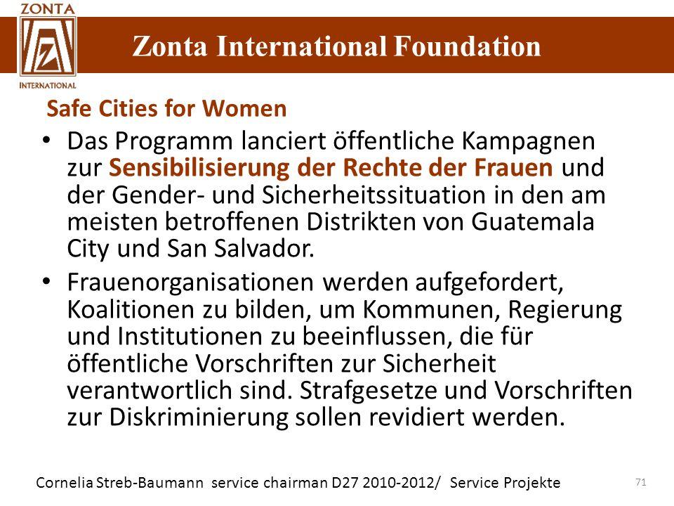 Zonta International Foundation Cornelia Streb-Baumann service chairman D27 2010-2012/ Service Projekte Zonta International Foundation 71 Das Programm