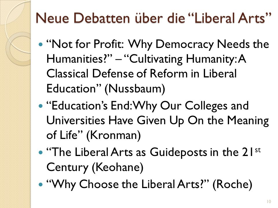 Neue Debatten über die Liberal Arts Not for Profit: Why Democracy Needs the Humanities.