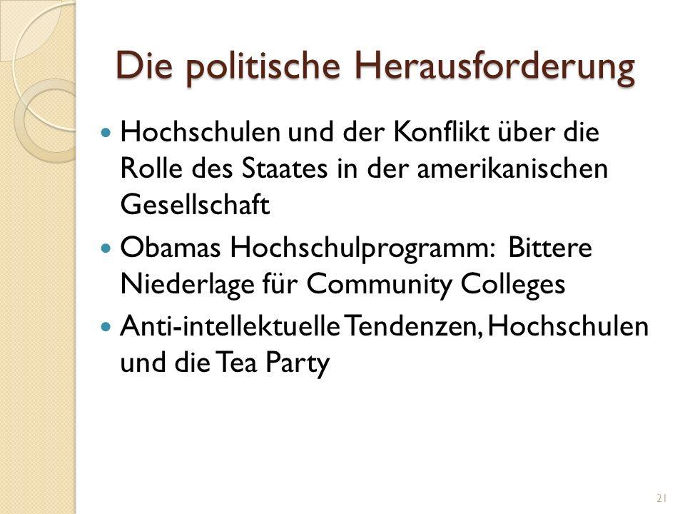 Die politische Herausforderung Hochschulen und der Konflikt über die Rolle des Staates in der amerikanischen Gesellschaft Obamas Hochschulprogramm: Bi