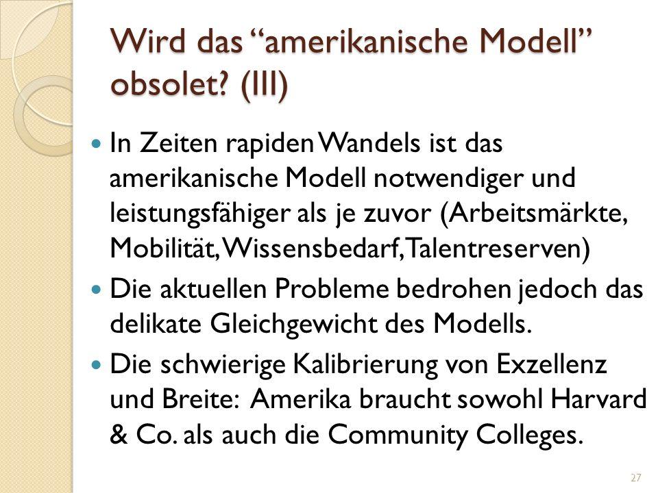 Wird das amerikanische Modell obsolet? (III) In Zeiten rapiden Wandels ist das amerikanische Modell notwendiger und leistungsfähiger als je zuvor (Arb