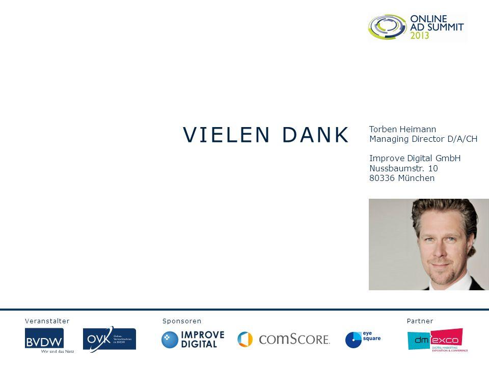 Veranstalter Sponsoren Partner VIELEN DANK Torben Heimann Managing Director D/A/CH Improve Digital GmbH Nussbaumstr.