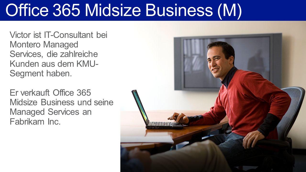 Office 365 Midsize Business (M) Victor ist IT-Consultant bei Montero Managed Services, die zahlreiche Kunden aus dem KMU- Segment haben.