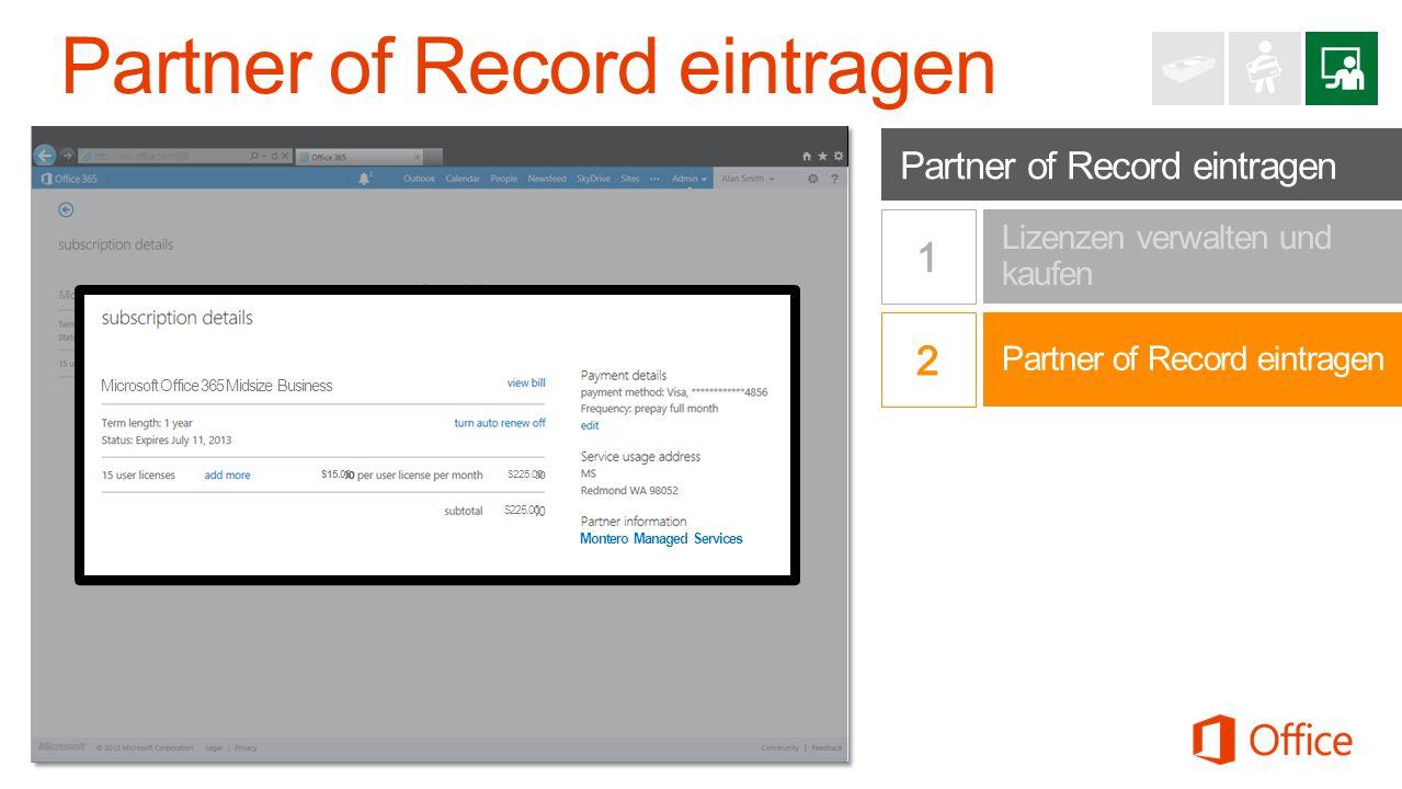 Partner of Record eintragen Lizenzen verwalten und kaufen Office 365 Small Business Premium http://www.office.com/365 Microsoft Office 365 Midsize Business $15.00$225.00 Microsoft Office 365 Midsize Business $15.00$225.00 Montero Managed Services