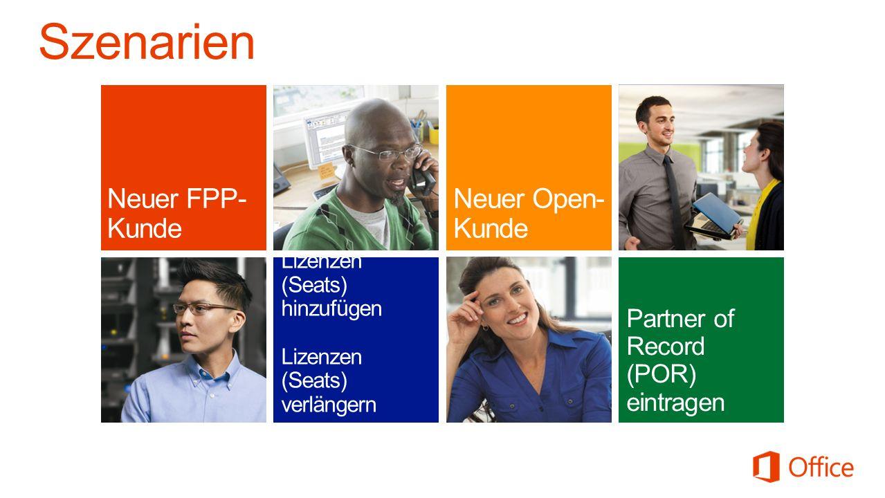 Lizenzen (Seats) hinzufügen Lizenzen (Seats) verlängern Partner of Record (POR) eintragen Neuer FPP- Kunde Neuer Open- Kunde