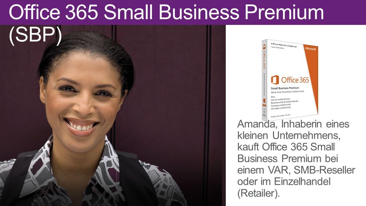 Office 365 Small Business Premium (SBP) Amanda, Inhaberin eines kleinen Unternehmens, kauft Office 365 Small Business Premium bei einem VAR, SMB-Reseller oder im Einzelhandel (Retailer).