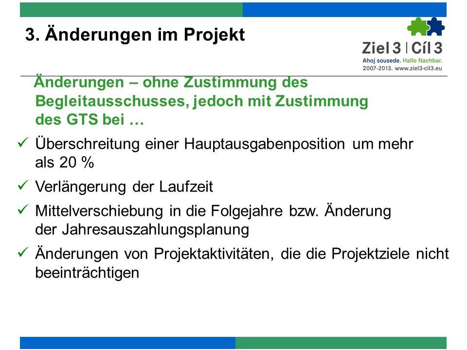 Änderungen – ohne Zustimmung des Begleitausschusses, jedoch mit Zustimmung des GTS bei … Überschreitung einer Hauptausgabenposition um mehr als 20 % V