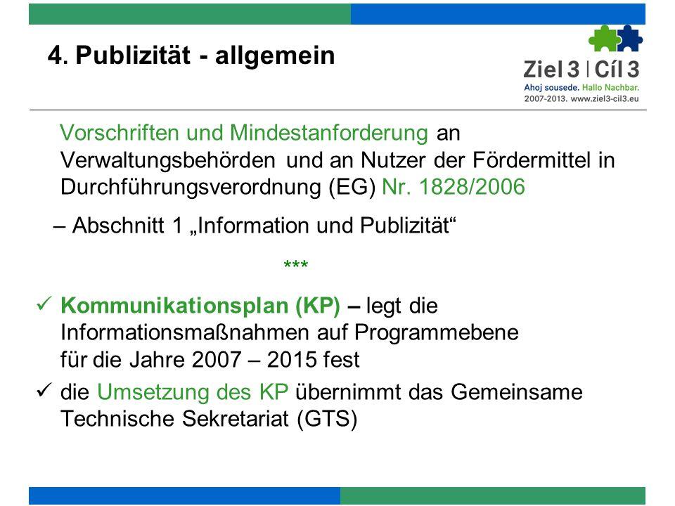 4. Publizität - allgemein Vorschriften und Mindestanforderung an Verwaltungsbehörden und an Nutzer der Fördermittel in Durchführungsverordnung (EG) Nr