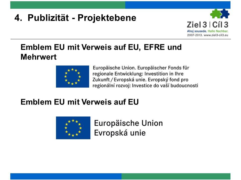 4. Publizität - Projektebene Emblem EU mit Verweis auf EU, EFRE und Mehrwert Emblem EU mit Verweis auf EU