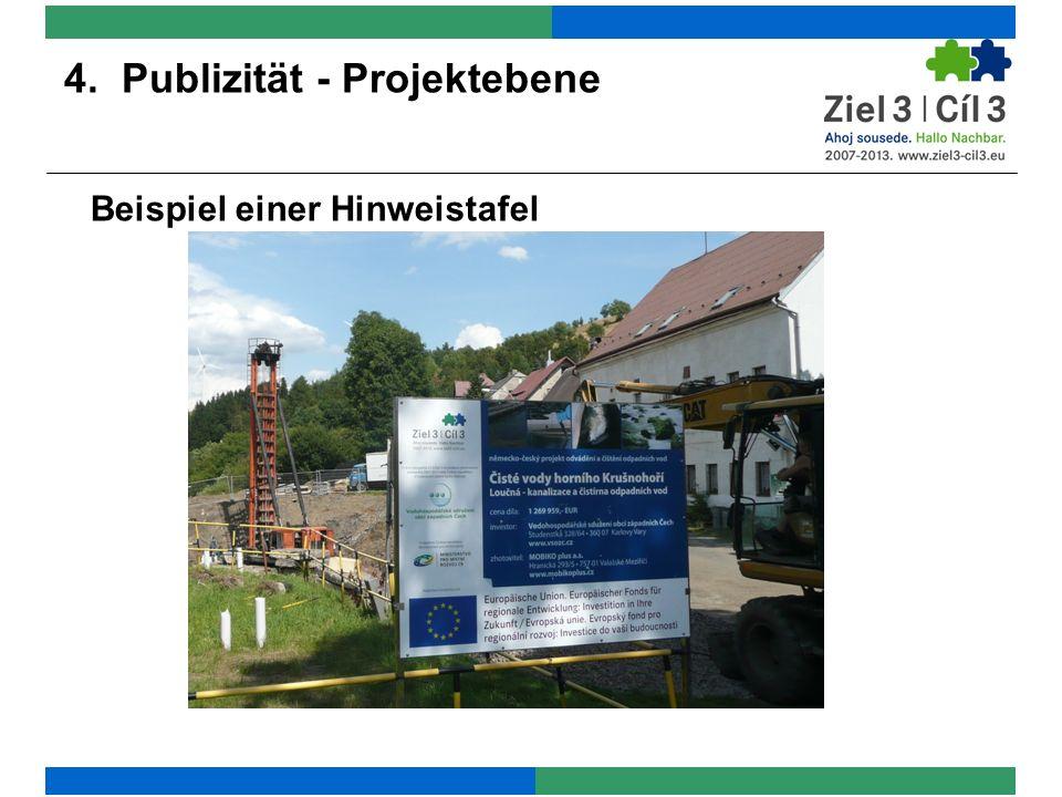4. Publizität - Projektebene Beispiel einer Hinweistafel