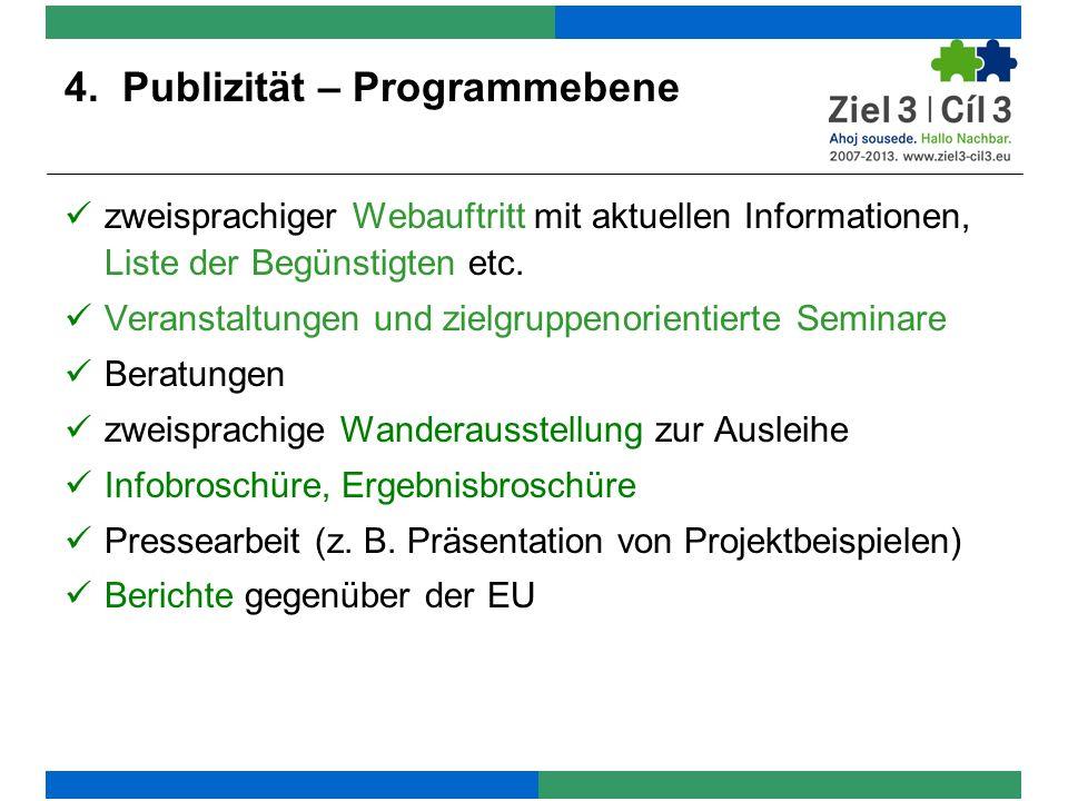 4. Publizität – Programmebene zweisprachiger Webauftritt mit aktuellen Informationen, Liste der Begünstigten etc. Veranstaltungen und zielgruppenorien