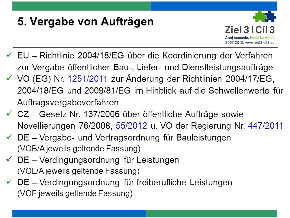 5. Vergabe von Aufträgen EU – Richtlinie 2004/18/EG über die Koordinierung der Verfahren zur Vergabe öffentlicher Bau-, Liefer- und Dienstleistungsauf
