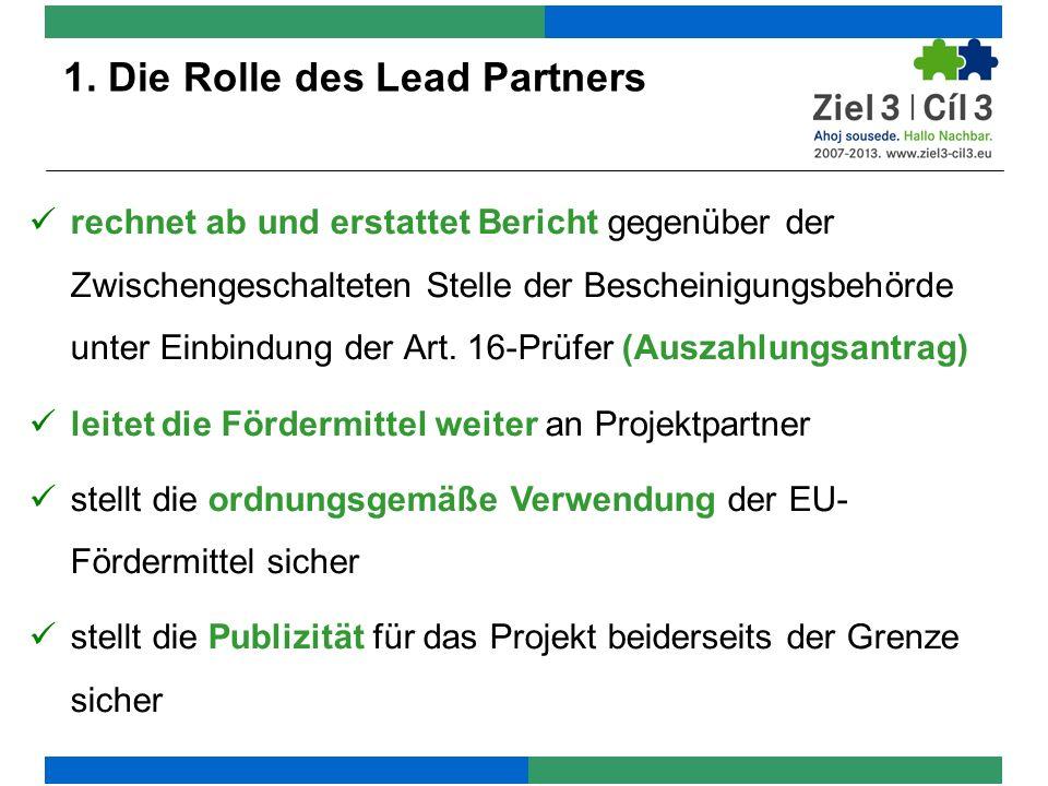 1. Die Rolle des Lead Partners rechnet ab und erstattet Bericht gegenüber der Zwischengeschalteten Stelle der Bescheinigungsbehörde unter Einbindung d