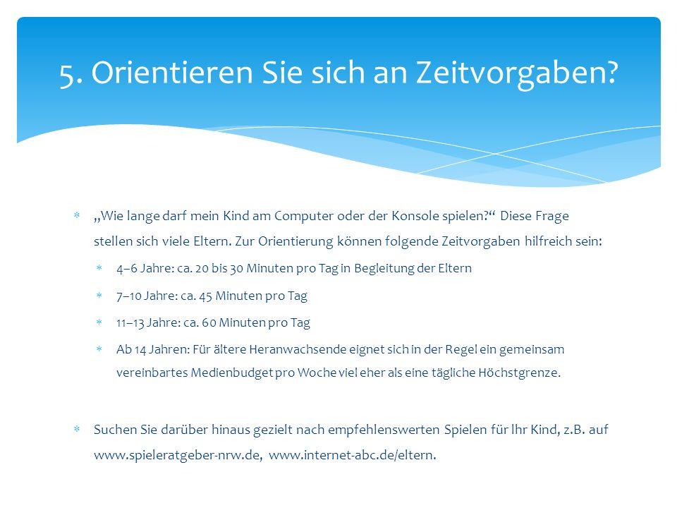 Prüfen Sie unter www.usk.de, ob ein Spiel für die Altersgruppe Ihres Kindes freigegeben ist und somit ein entsprechendes Alterskennzeichen der Unterhaltungssoftware Selbstkontrolle trägt.