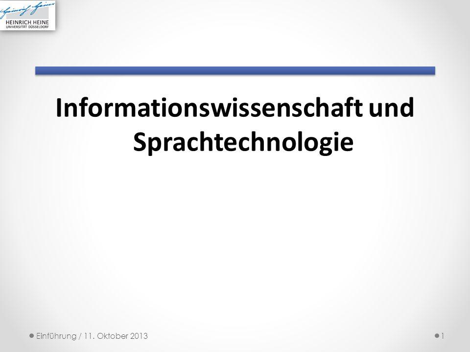 Informationswissenschaft und Sprachtechnologie 1Einführung / 11. Oktober 2013