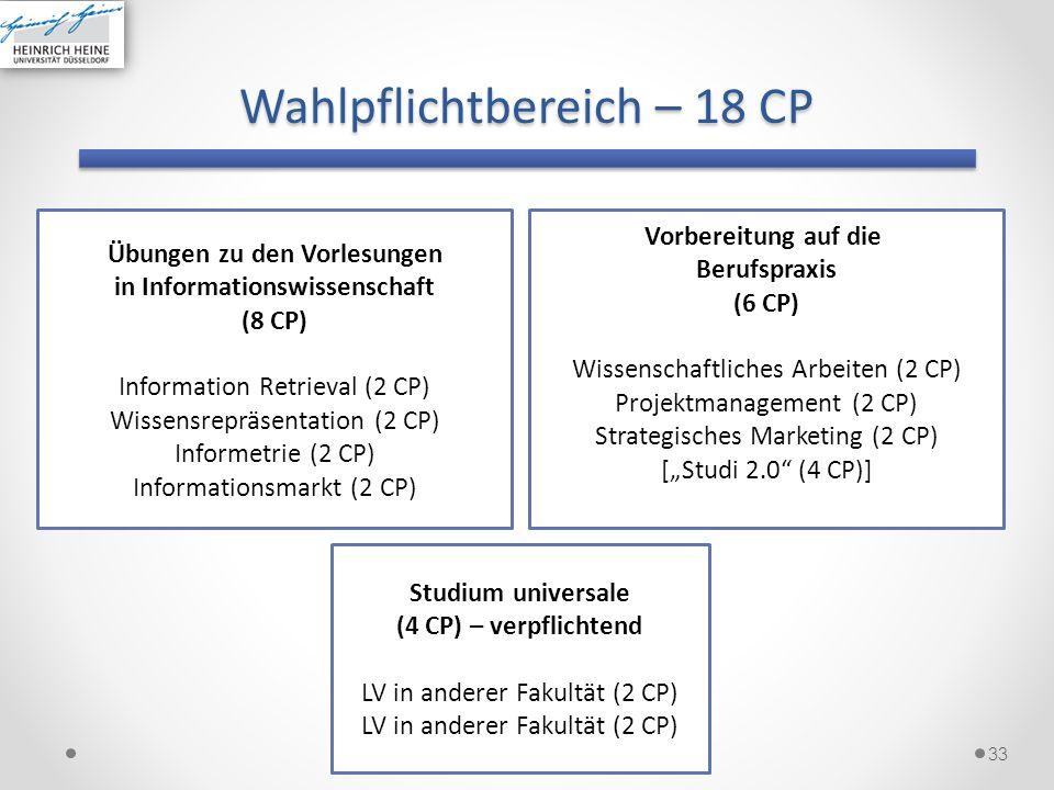 Wahlpflichtbereich – 18 CP 33 Übungen zu den Vorlesungen in Informationswissenschaft (8 CP) Information Retrieval (2 CP) Wissensrepräsentation (2 CP)