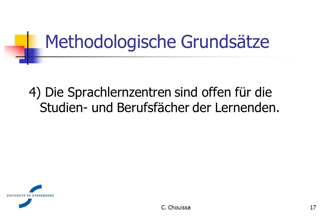 Methodologische Grundsätze 4) Die Sprachlernzentren sind offen für die Studien- und Berufsfächer der Lernenden.