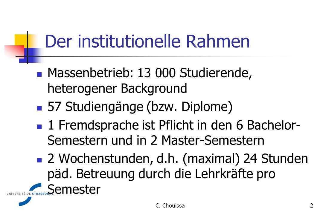 Der institutionelle Rahmen Massenbetrieb: 13 000 Studierende, heterogener Background 57 Studiengänge (bzw.