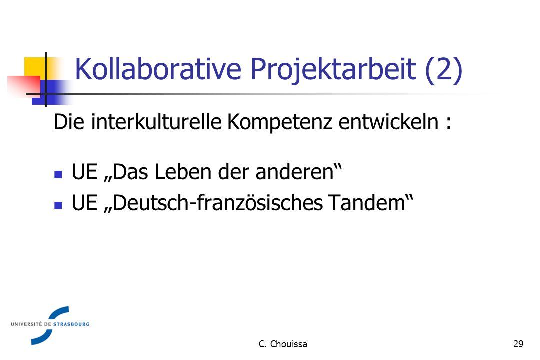 Kollaborative Projektarbeit (2) Die interkulturelle Kompetenz entwickeln : UE Das Leben der anderen UE Deutsch-französisches Tandem 29C.