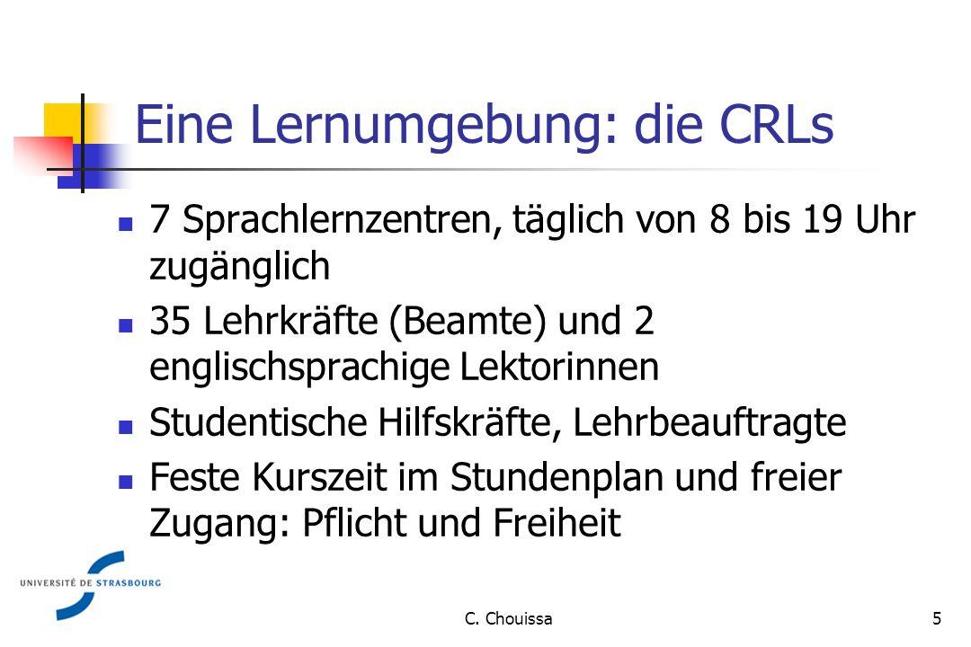 Eine Lernumgebung: die CRLs 7 Sprachlernzentren, täglich von 8 bis 19 Uhr zugänglich 35 Lehrkräfte (Beamte) und 2 englischsprachige Lektorinnen Studentische Hilfskräfte, Lehrbeauftragte Feste Kurszeit im Stundenplan und freier Zugang: Pflicht und Freiheit 5C.