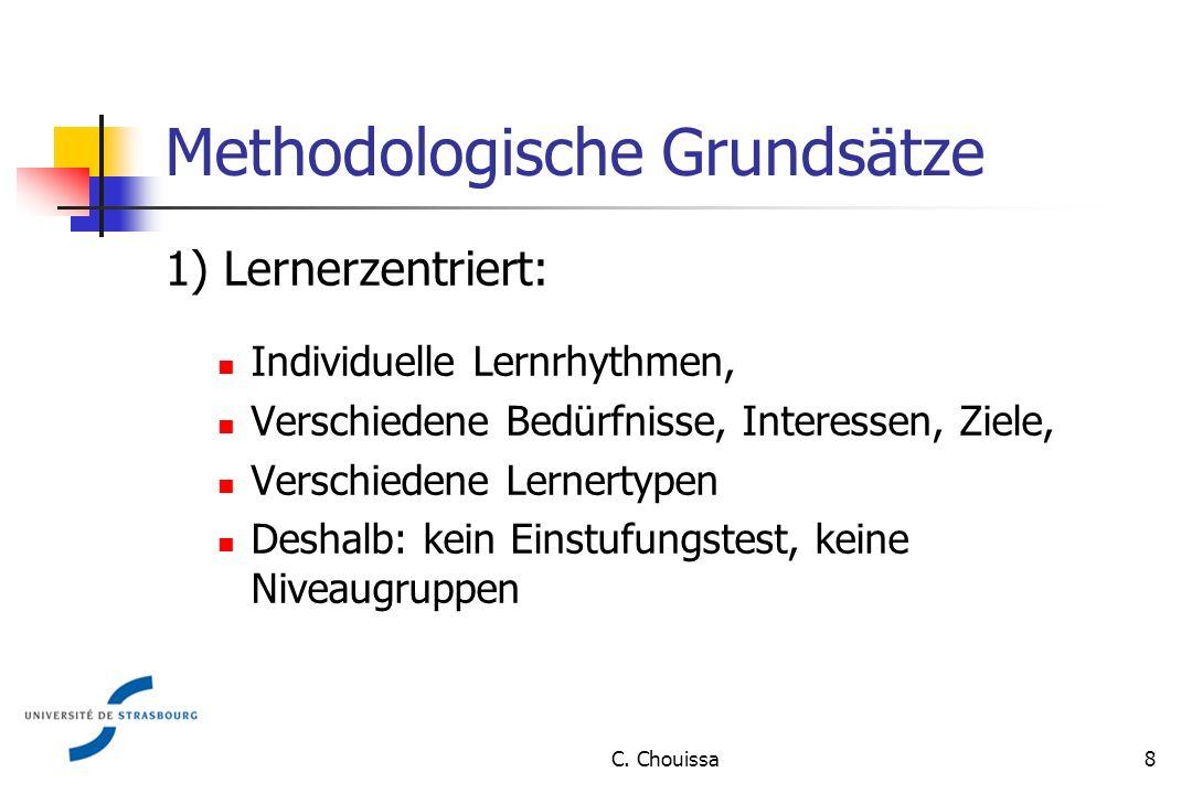 Methodologische Grundsätze 1) Lernerzentriert: Individuelle Lernrhythmen, Verschiedene Bedürfnisse, Interessen, Ziele, Verschiedene Lernertypen Deshalb: kein Einstufungstest, keine Niveaugruppen 8C.