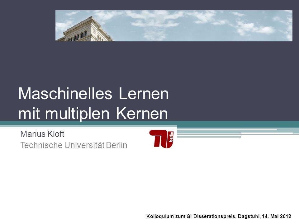 Marius Kloft (TU Berlin) Zielstellung Erlernen des Zusammen- hanges zweier Zufallsgrößen und auf Grundlage von Beobach- tungen Kernbasiertes Lernen: Maschinelles Lernen 1/12 Beispiel Erkennung von Objekten in Bildern