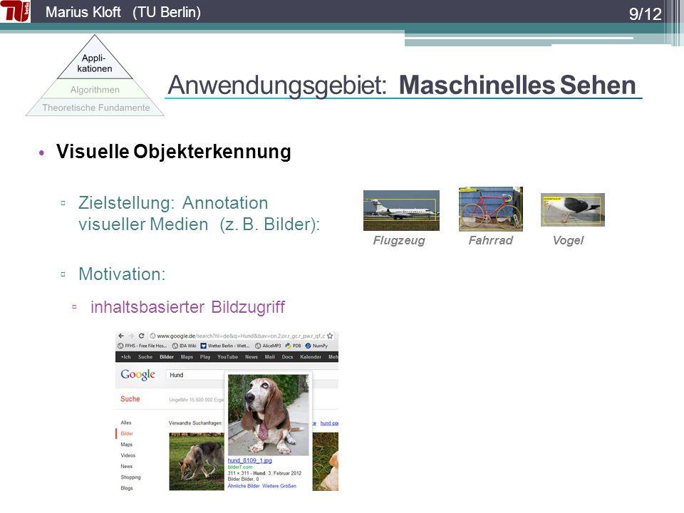 Marius Kloft (TU Berlin) Visuelle Objekterkennung Zielstellung: Annotation visueller Medien (z.