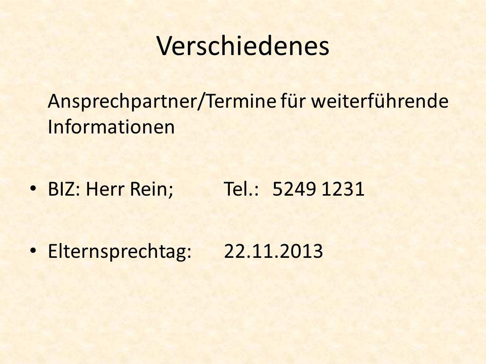Verschiedenes Ansprechpartner/Termine für weiterführende Informationen BIZ: Herr Rein;Tel.:5249 1231 Elternsprechtag:22.11.2013