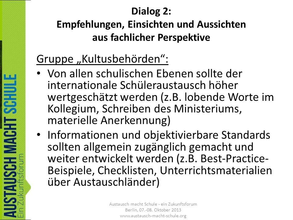 Dialog 2: Empfehlungen, Einsichten und Aussichten aus fachlicher Perspektive Gruppe Kultusbehörden: Von allen schulischen Ebenen sollte der internatio